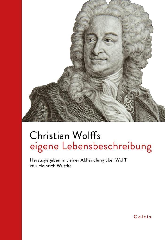 Christian Wolffs eigene Lebensbeschreibung als eBook