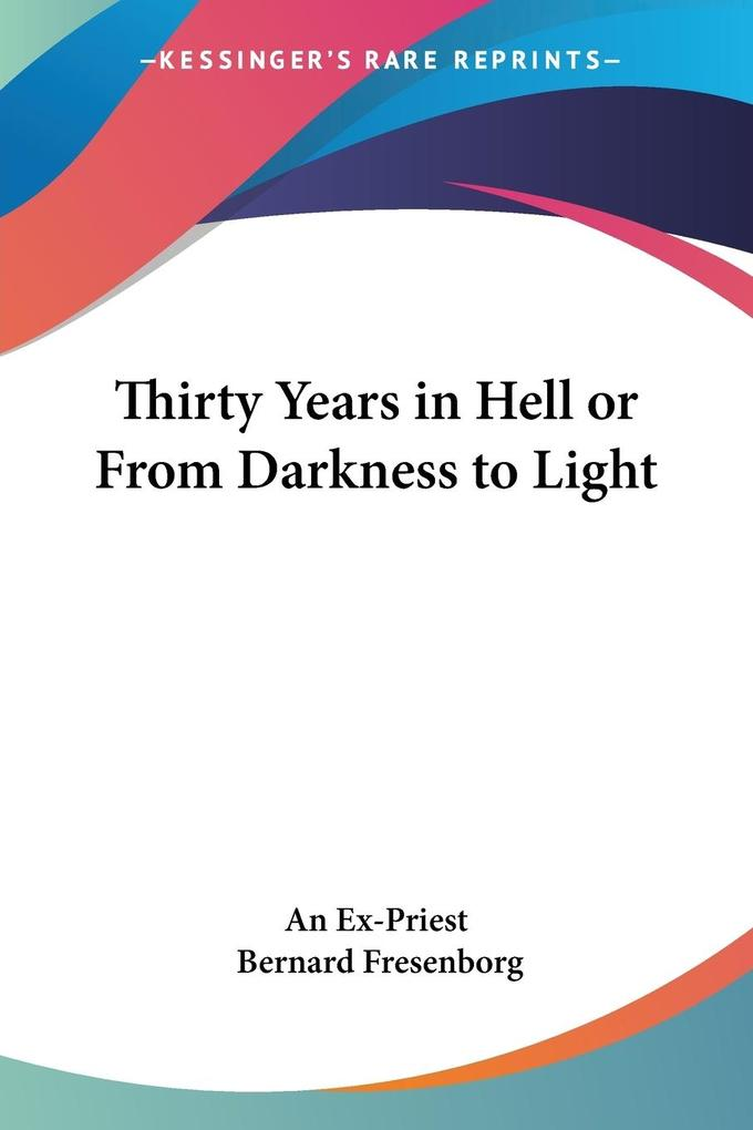 Thirty Years in Hell or From Darkness to Light als Taschenbuch
