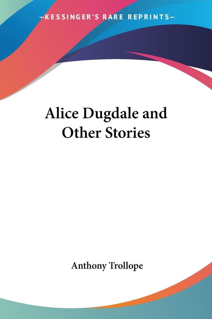 Alice Dugdale and Other Stories als Taschenbuch
