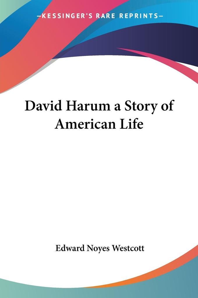 David Harum a Story of American Life als Taschenbuch