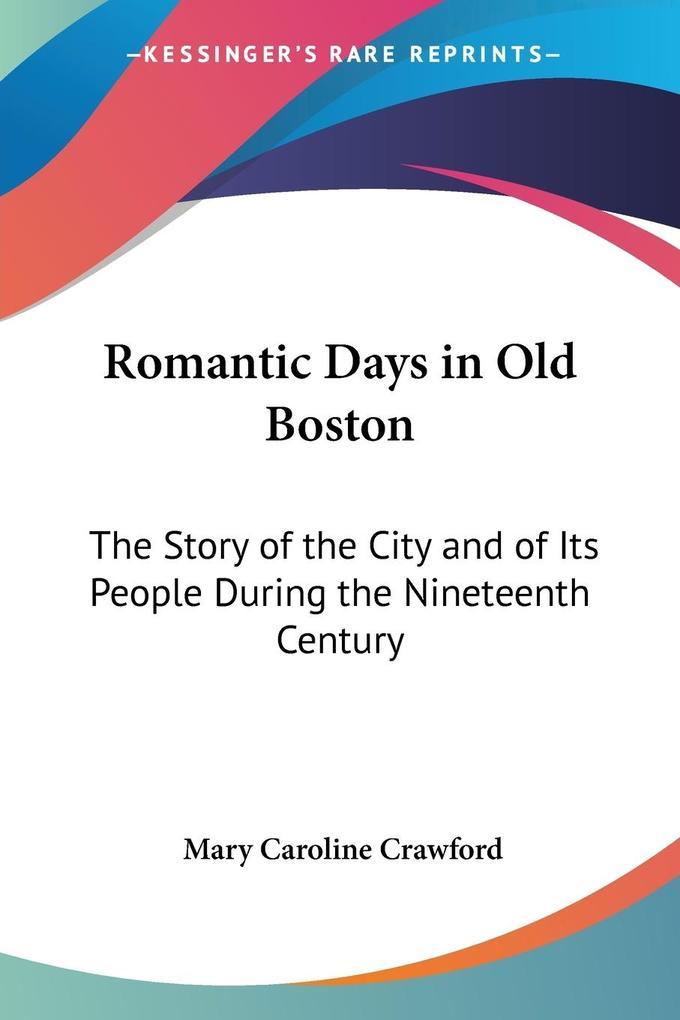 Romantic Days in Old Boston als Taschenbuch