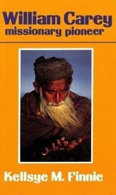 William Carey: Missionary Pioneer als Taschenbuch