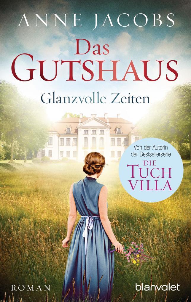 Das Gutshaus - Glanzvolle Zeiten als eBook epub