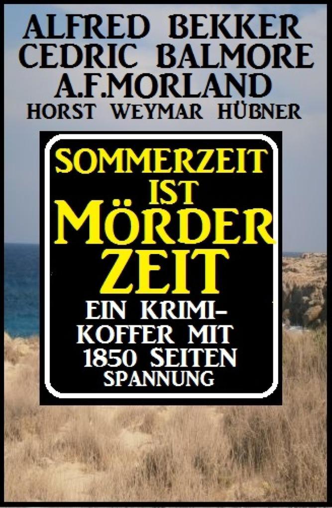 Sommerzeit ist Mörderzeit: Ein Krimi-Koffer mit 1850 Seiten Spannung als eBook epub