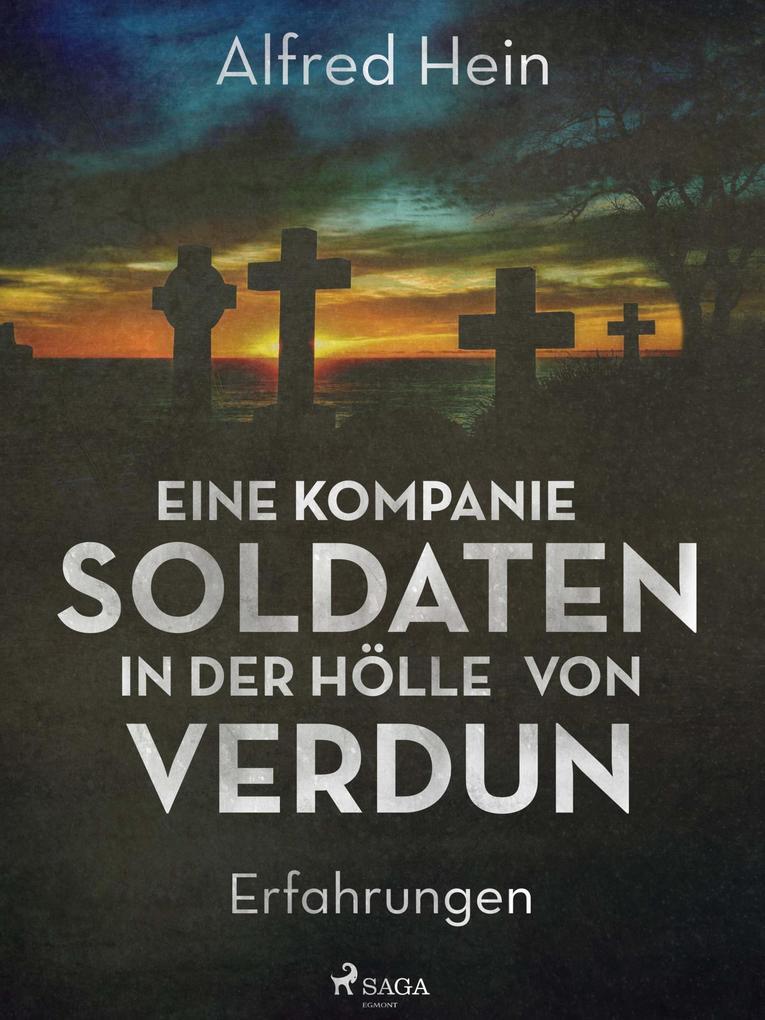 Eine Kompanie Soldaten - In der Hölle von Verdun als eBook epub