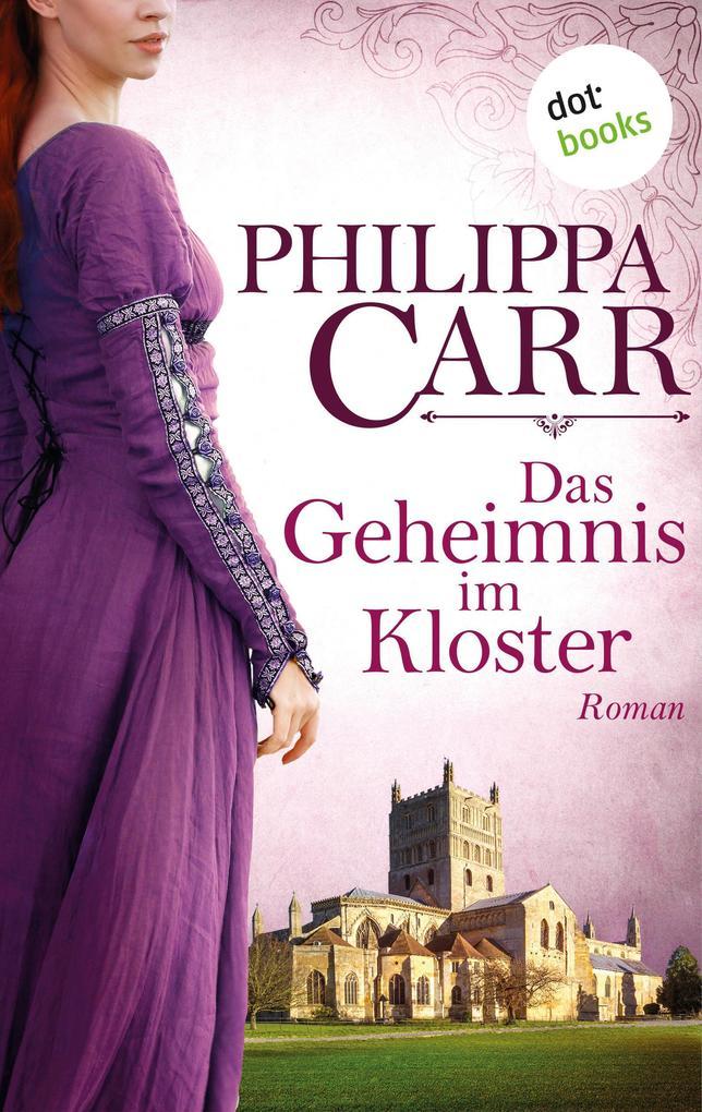 Das Geheimnis im Kloster: Die Töchter Englands - Band 1 als eBook epub