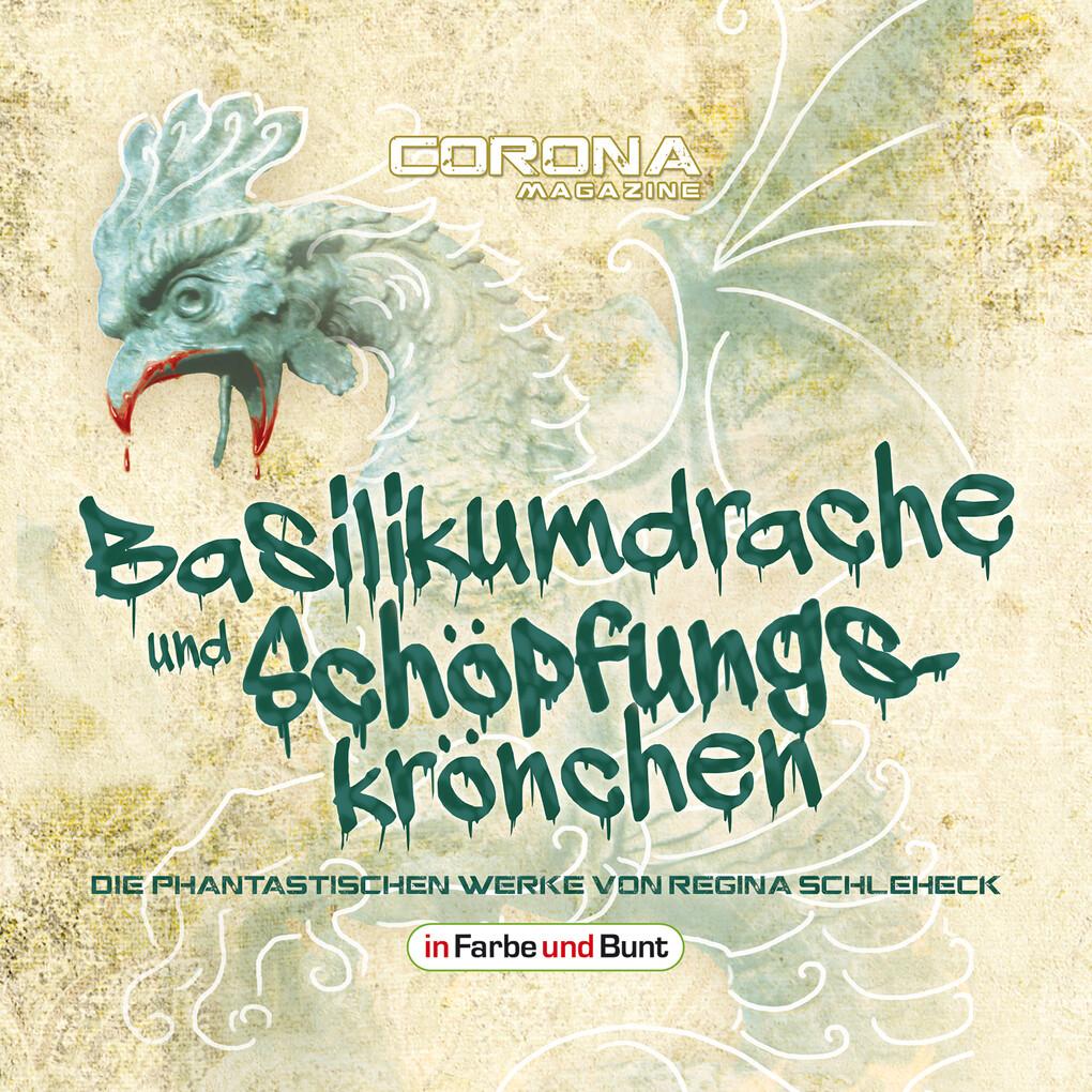 Basilikumdrache und Schöpfungskrönchen - Die phantastischen Werke von Regina Schleheck als Hörbuch Download