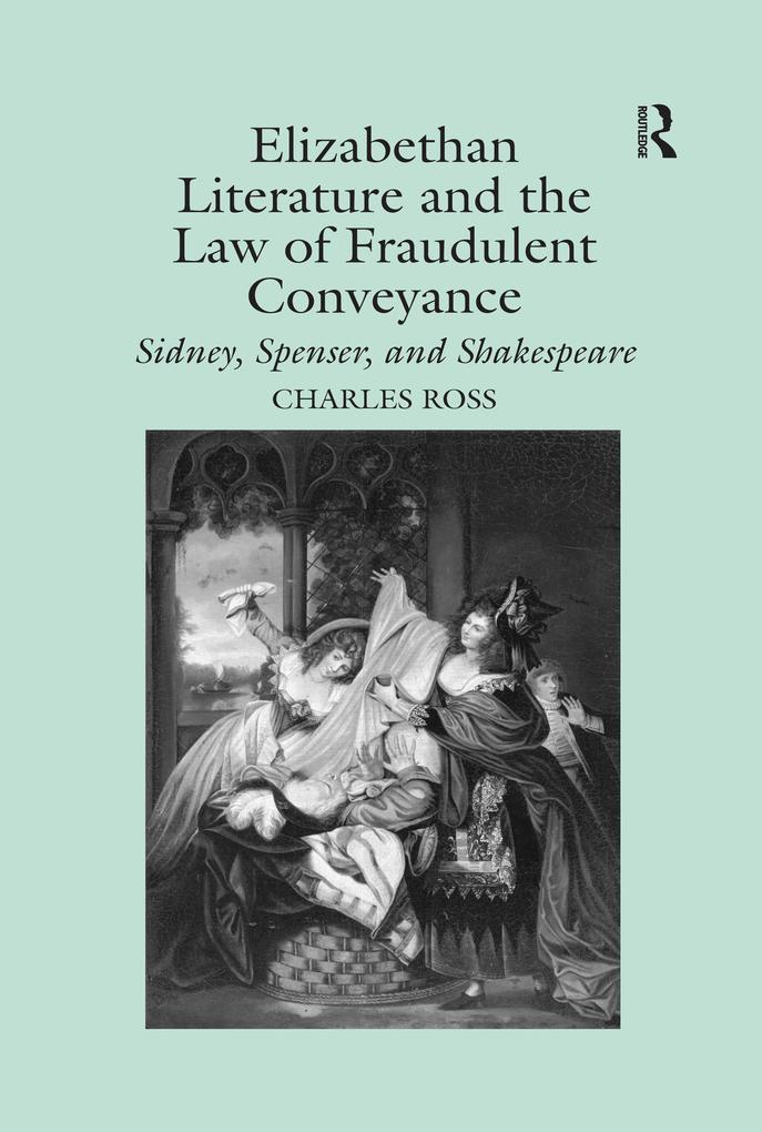 Elizabethan Literature and the Law of Fraudulent Conveyance als eBook epub