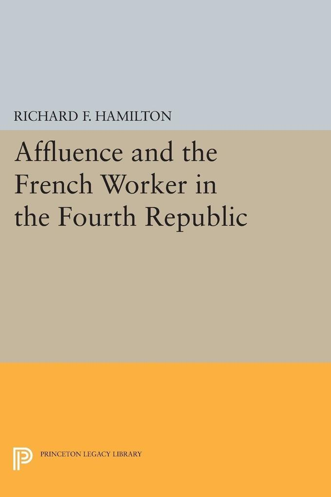 Affluence and the French Worker in the Fourth Republic als eBook pdf