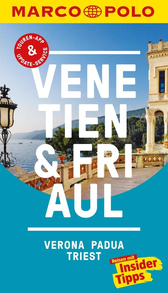 MARCO POLO Reiseführer Venetien, Friaul, Verona, Padua, Triest als eBook pdf