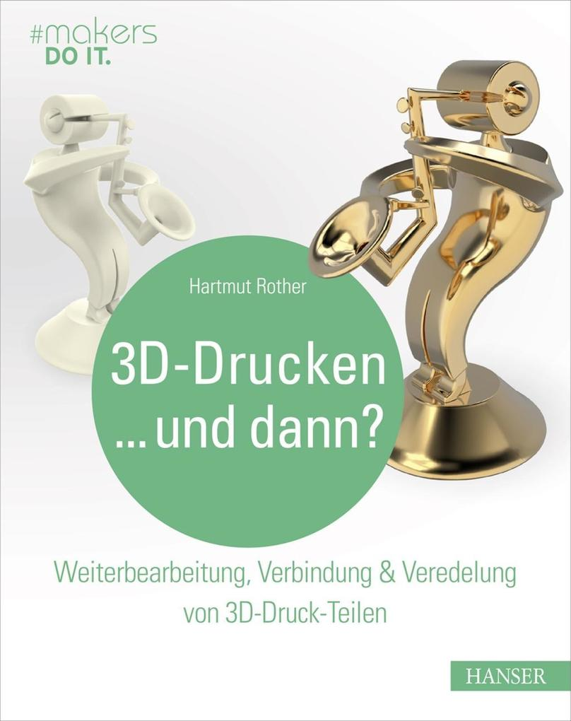 3D-Drucken...und dann? als eBook epub