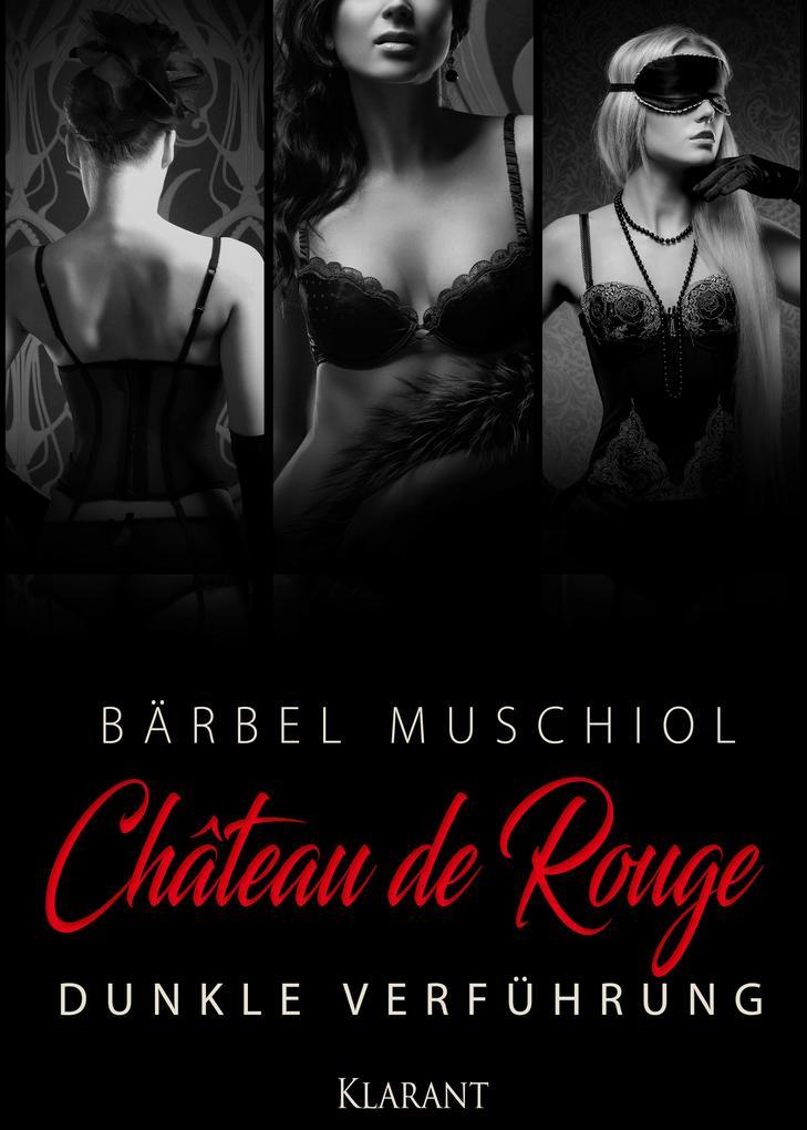 Chateau de Rouge - Dunkle Verführung als eBook epub