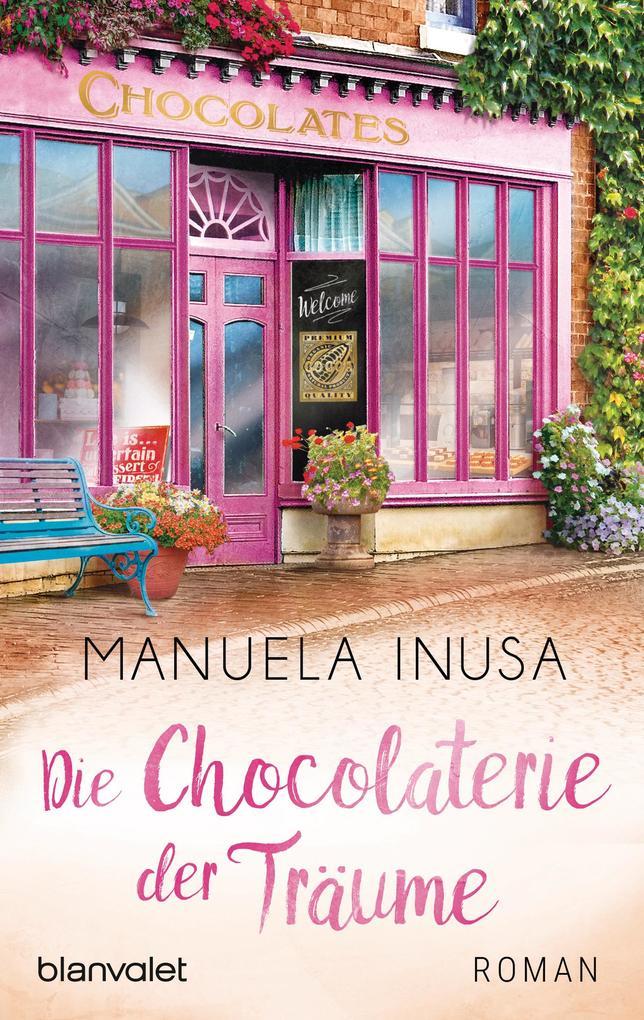 Die Chocolaterie der Träume als eBook epub