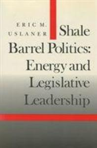 Shale Barrel Politics: Energy and Legislative Leadership als Buch (gebunden)