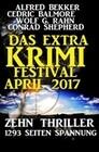 Das Extra Krimi Festival April 2017: Zehn Thriller, 1293 Seiten Spannung