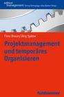 Projektmanagement und temporäres Organisieren