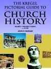 The Kregel Pictorial Guide to Church History: The Early Church--A.D. 33-500