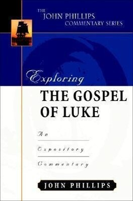 Exploring the Gospel of Luke: An Expository Commentary als Buch (gebunden)