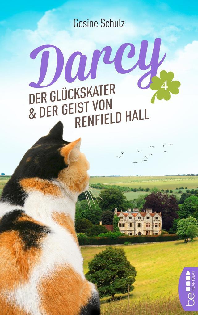Darcy - Der Glückskater und der Geist von Renfield Hall als eBook epub