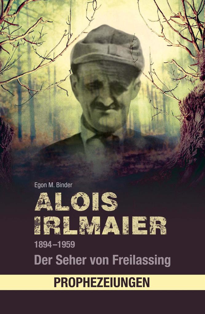 Alois Irlmaier 1894-1959 als eBook epub