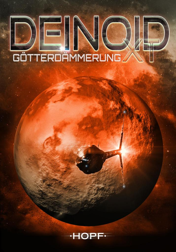 Deinoid XT 4: Götterdämmerung als eBook epub