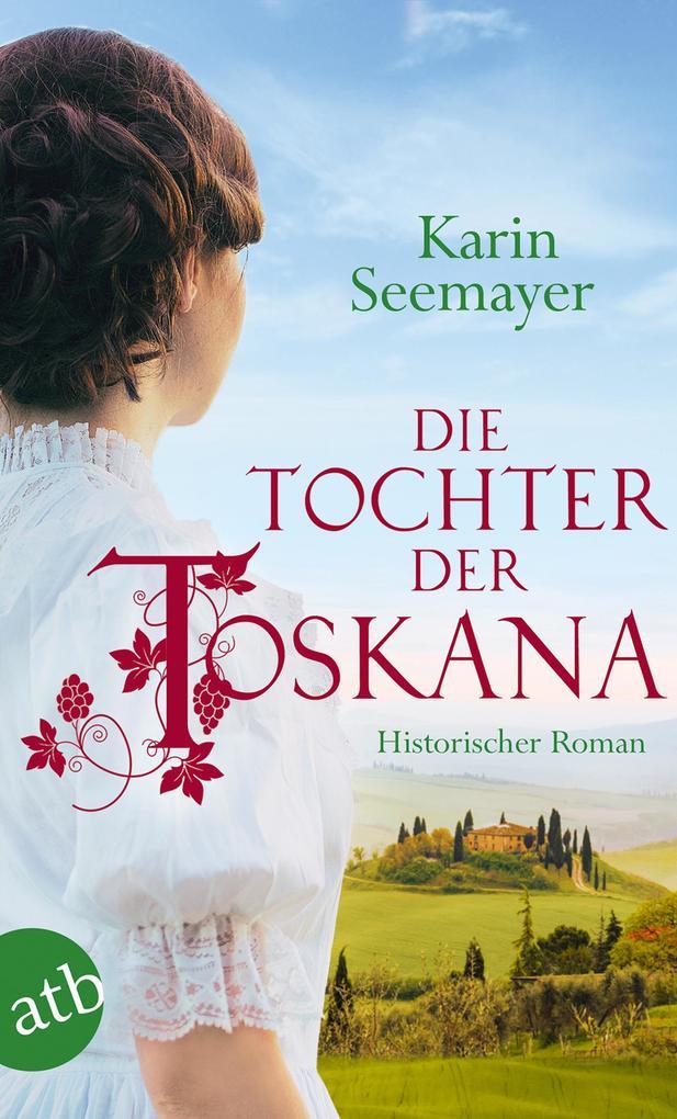 Die Tochter der Toskana als Taschenbuch