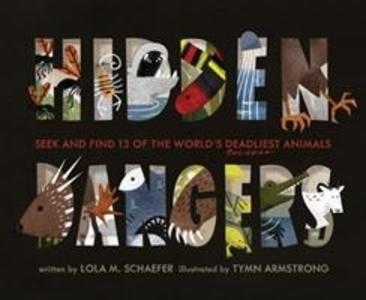 Hidden Dangers: Seek and Find 13 of the World's Deadliest Animals (Animal Books for Kids, Nonfiction Book for Kids) als Buch (gebunden)
