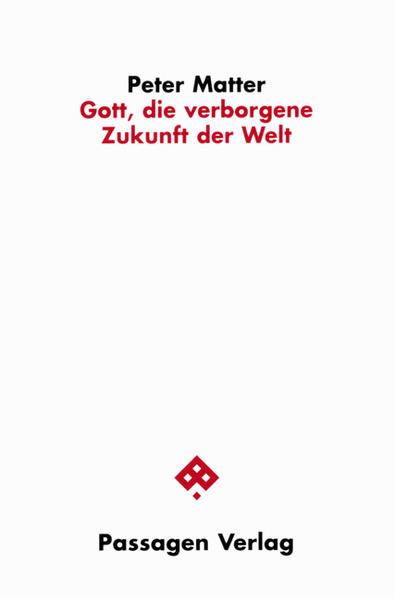 Gott, die verborgene Zukunft der Welt als Buch (kartoniert)