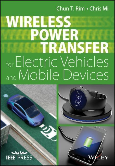 Wireless Power Transfer for Electric Vehicles and Mobile Devices als Buch (gebunden)