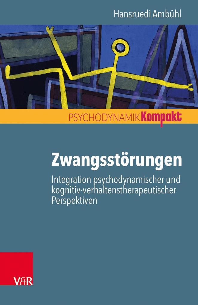 Zwangsstörungen - Integration psychodynamischer und kognitiv-verhaltenstherapeutischer Perspektiven als Buch (kartoniert)