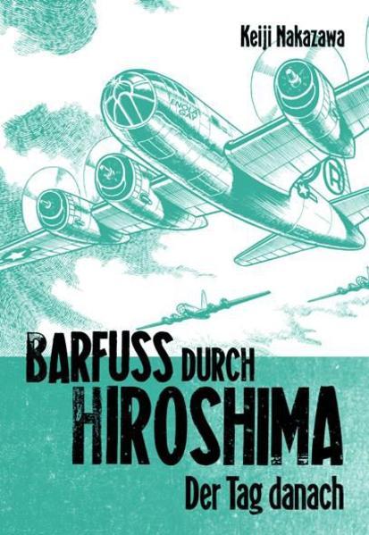 Barfuß durch Hiroshima 02. Der Tag danach als Buch (kartoniert)