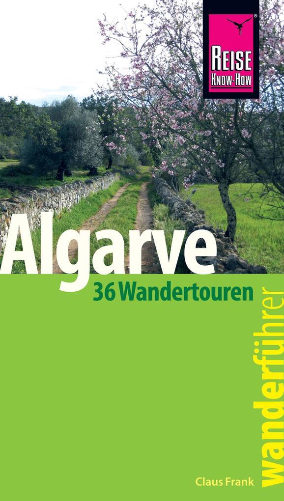 Reise Know-How Wanderführer Algarve - 36 Wandertouren an der Küste und im Hinterland -: mit Karten, Höhenprofilen und GPS-Tracks als eBook epub