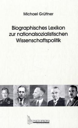 Biographisches Lexikon zur nationalsozialistischen Wissenschaftspolitik als Buch (gebunden)