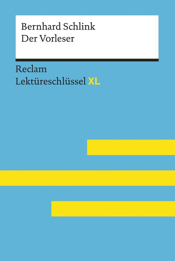 Der Vorleser von Bernhard Schlink: Reclam Lektüreschlüssel XL als eBook epub