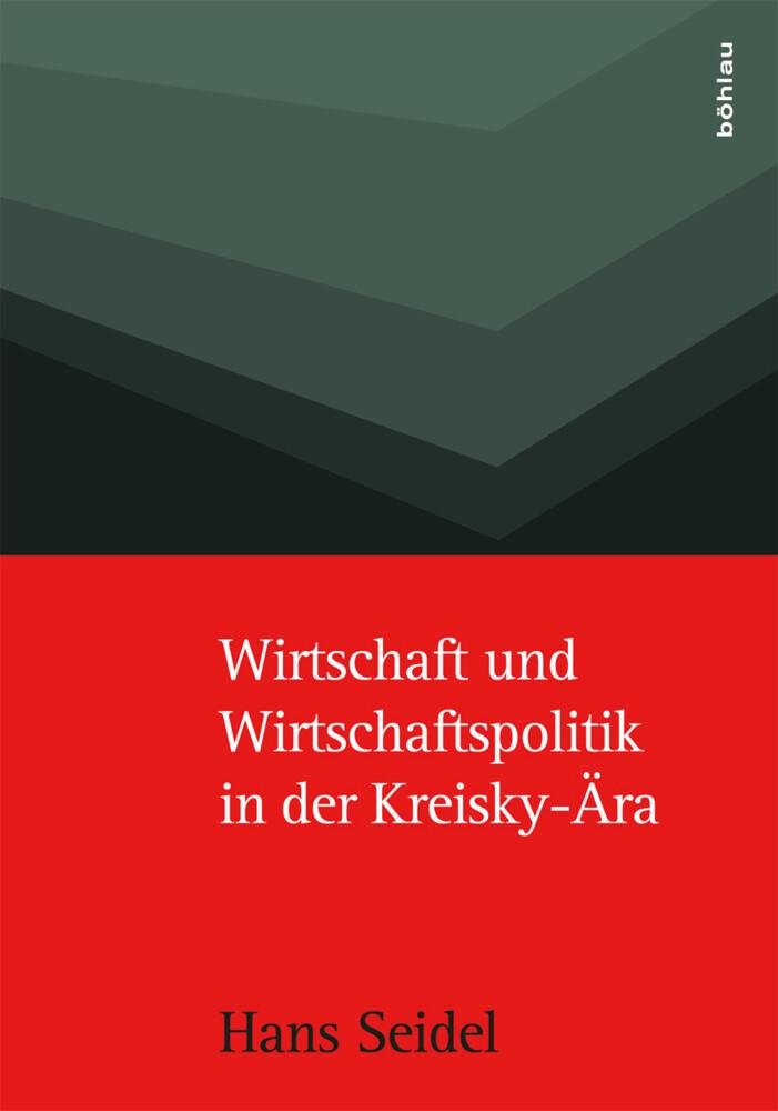 Wirtschaft und Wirtschaftspolitik in der Kreisky-Ära als Buch (gebunden)