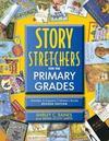 Story S-t-r-e-t-c-h-e-r-s for the Primary Grades, Revised