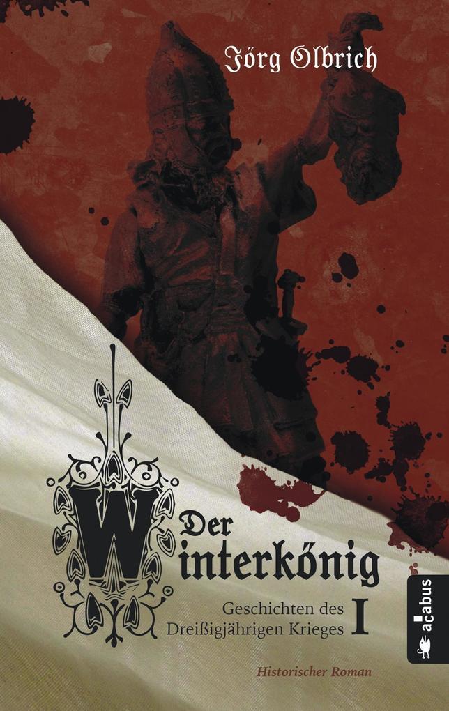 Der Winterkönig. Geschichten des Dreißigjährigen Krieges als Buch (kartoniert)