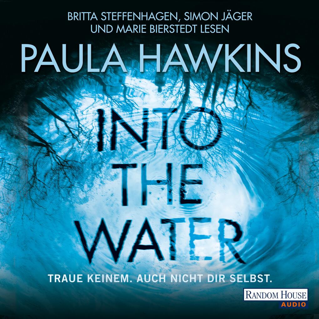 Into the Water - Traue keinem. Auch nicht dir selbst. als Hörbuch Download
