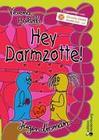 Hey Darmzotte!