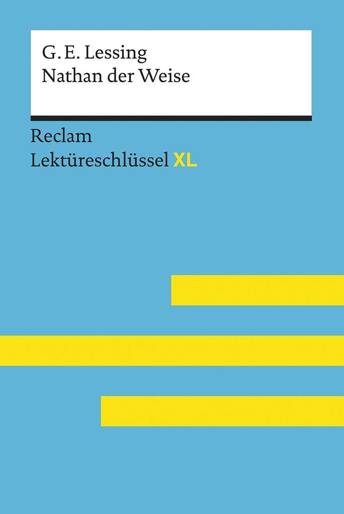 Lektüreschlüssel XL. Gotthold Ephraim Lessing: Nathan der Weise als Taschenbuch
