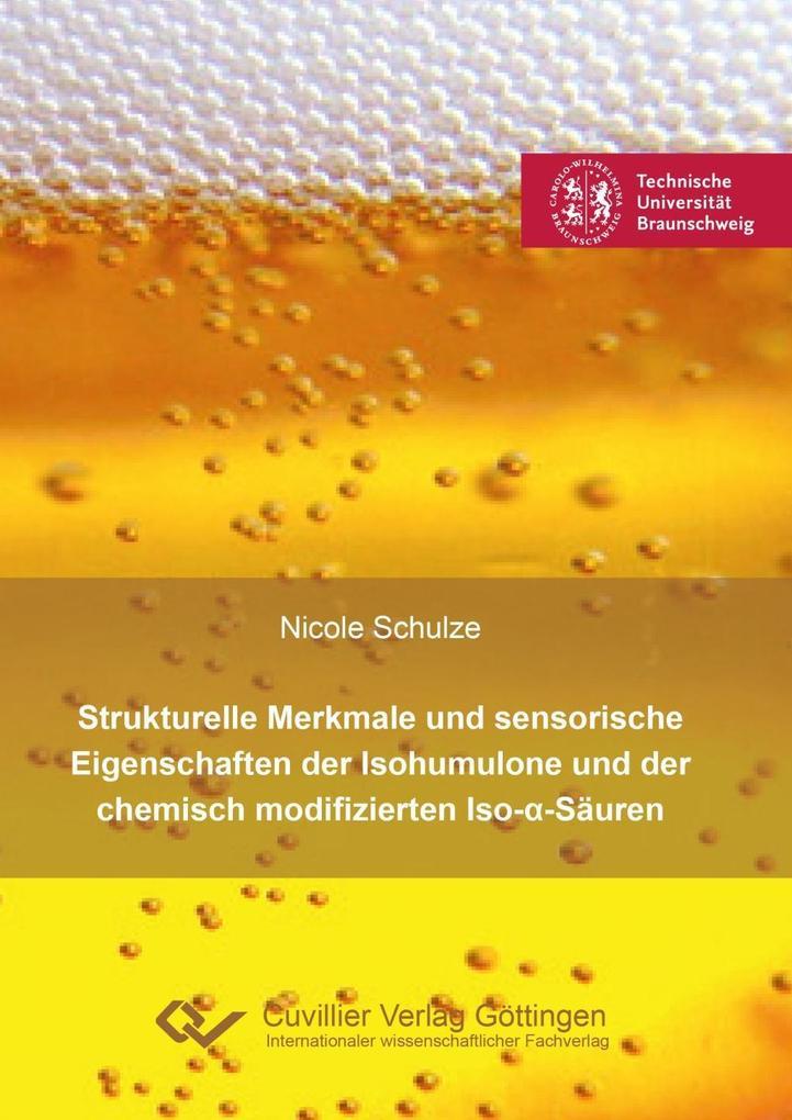 Strukturelle Merkmale und sensorische Eigenschaften der Isohumulone und der chemisch modifizierten Iso-a-Säuren als Buch (kartoniert)