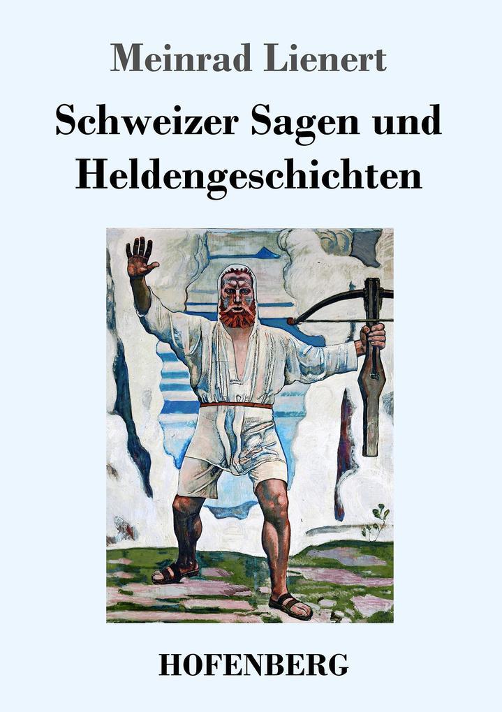 Schweizer Sagen und Heldengeschichten als Buch (kartoniert)