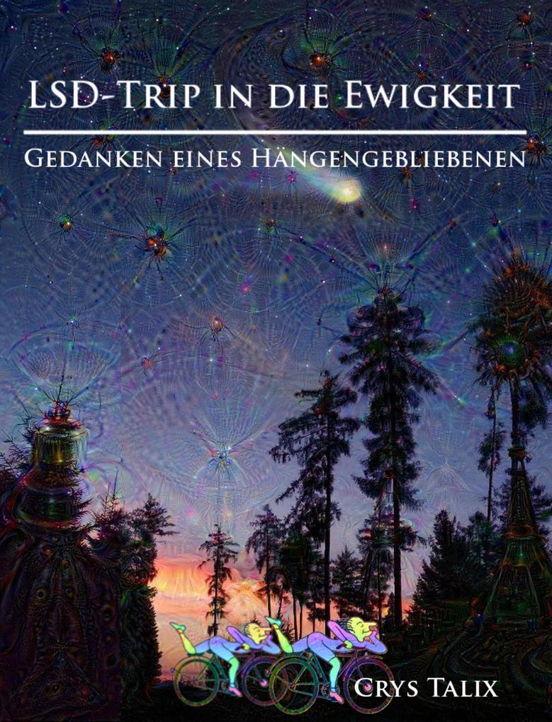 LSD-Trip in die Ewigkeit - Gedanken eines Hängengebliebenen als eBook epub