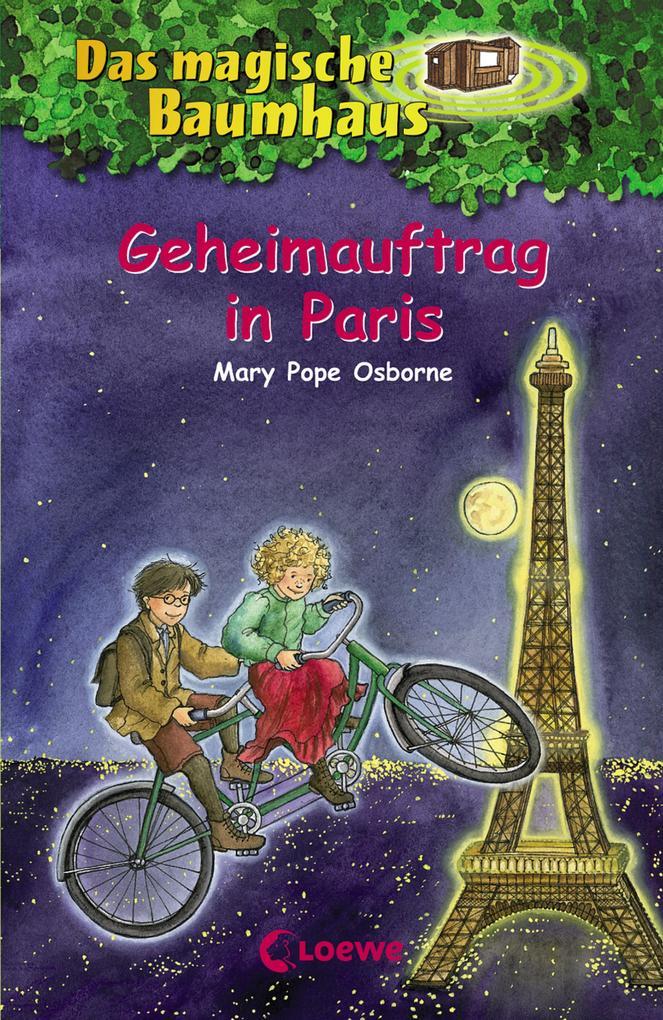 Das magische Baumhaus 33 - Geheimauftrag in Paris als eBook