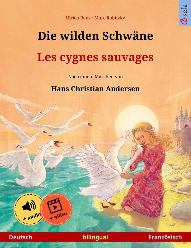 Die wilden Schwäne - Les cygnes sauvages (Deutsch - Französisch) als eBook