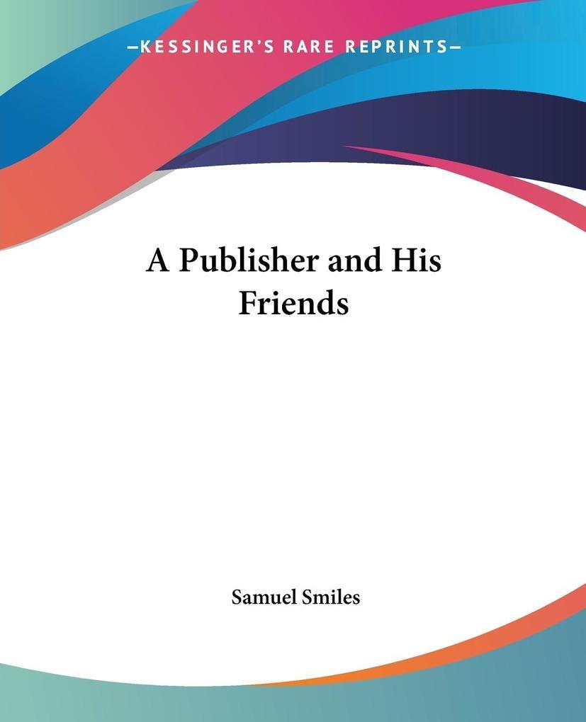 A Publisher and His Friends als Taschenbuch