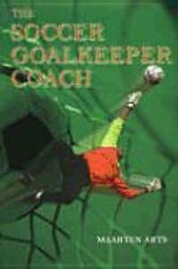 The Soccer Goalkeeper Coach als Taschenbuch