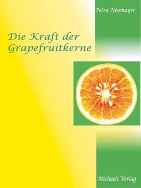 Die Kraft der Grapefruitkerne als Buch (gebunden)