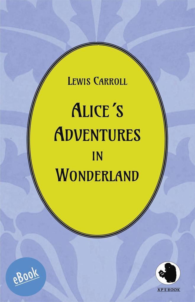 Alice's Adventures in Wonderland als eBook epub