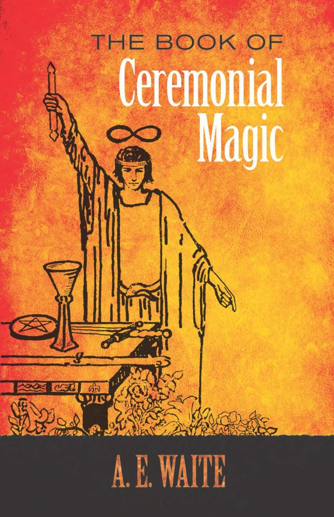 The Book of Ceremonial Magic als eBook epub